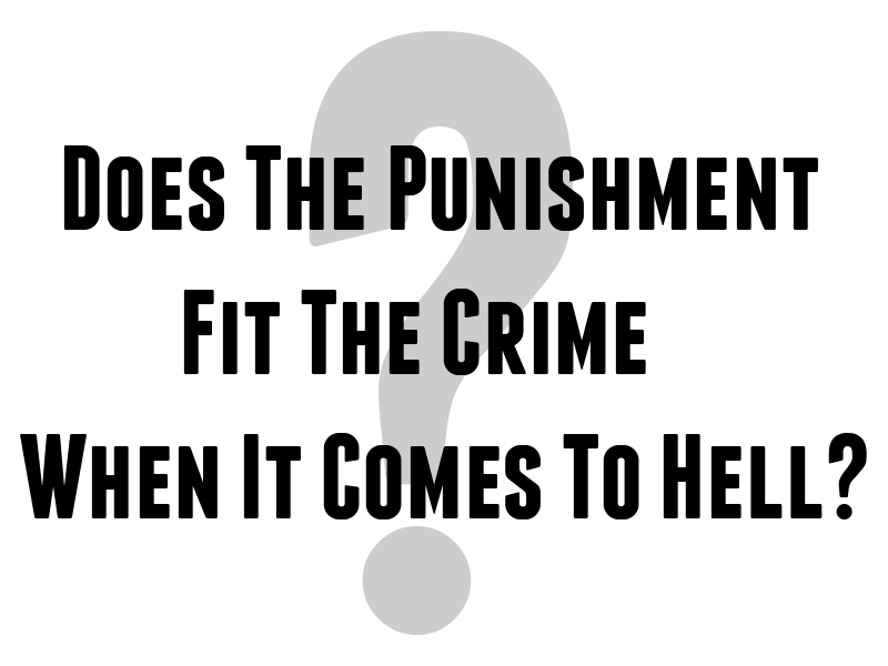 Does-The-Punishment-Fit-The-Crime-When-It-Comes-To-Hell