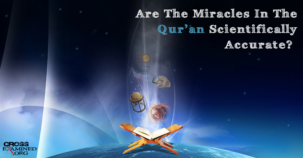 The Qur'an, Muhammad and Modern Science: Scientific Miracles