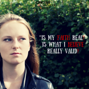 """Is my faith real-"" Is what I believe really (3)"