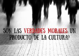 Son las Verdades Morales un Producto de