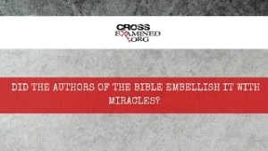 Did-the-authors-of-the-Bible-embellish-it-with-miracles