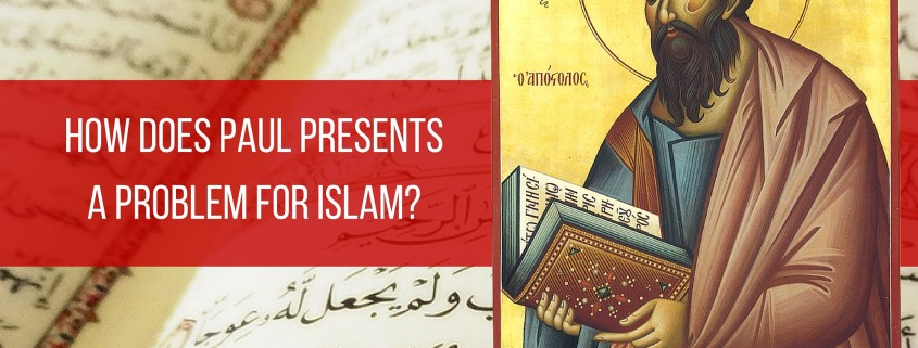 How Does Paul's Present a Problem for Islam Blog Image