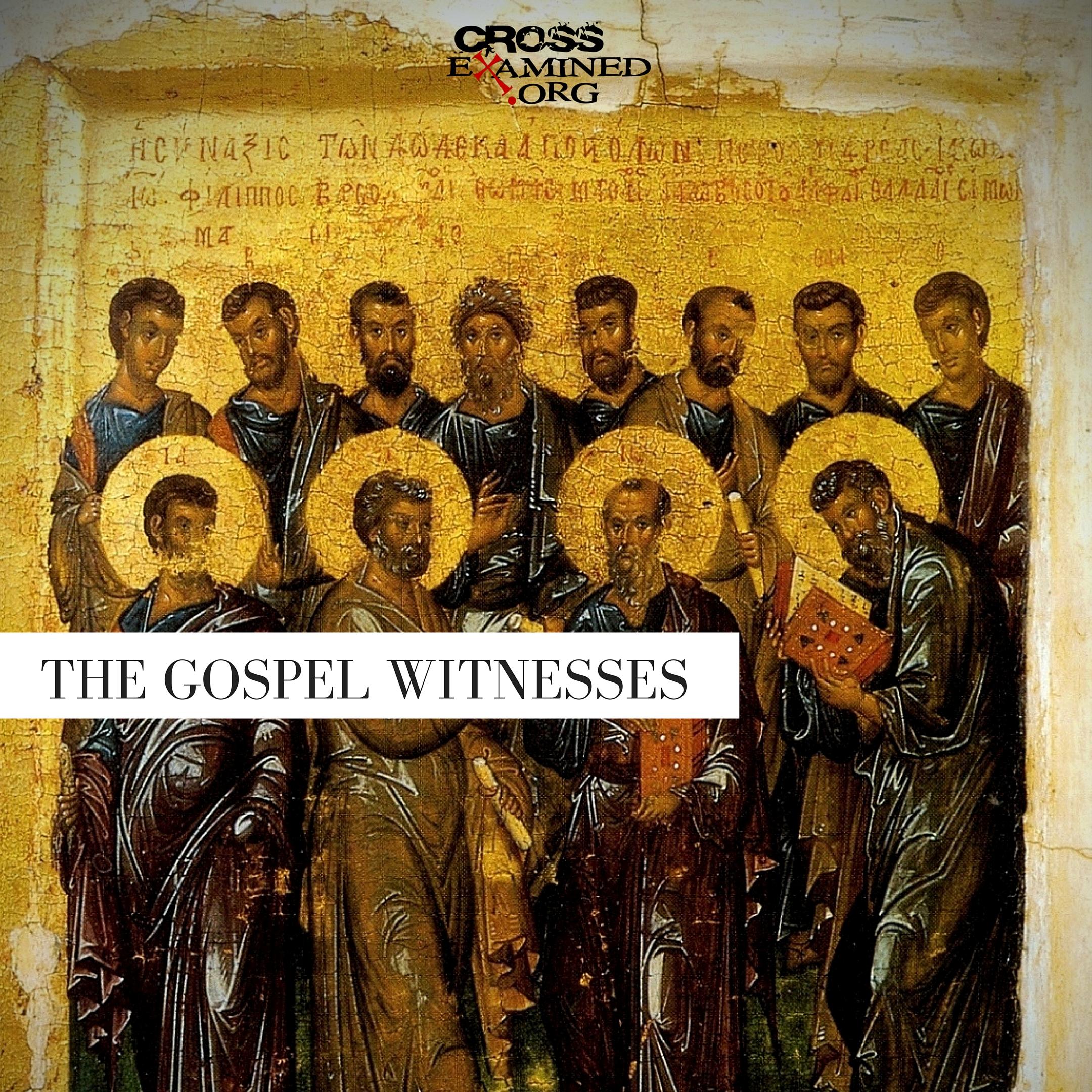 Examining Jesus by the Historical Method (Part 7: Eyewitness Testimony–The Gospel Witnesses)