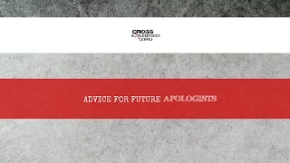 Advice For Future Apologists.