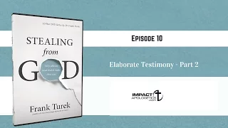 EPISODE 10: ELABORATE TESTIMONY – PART 2