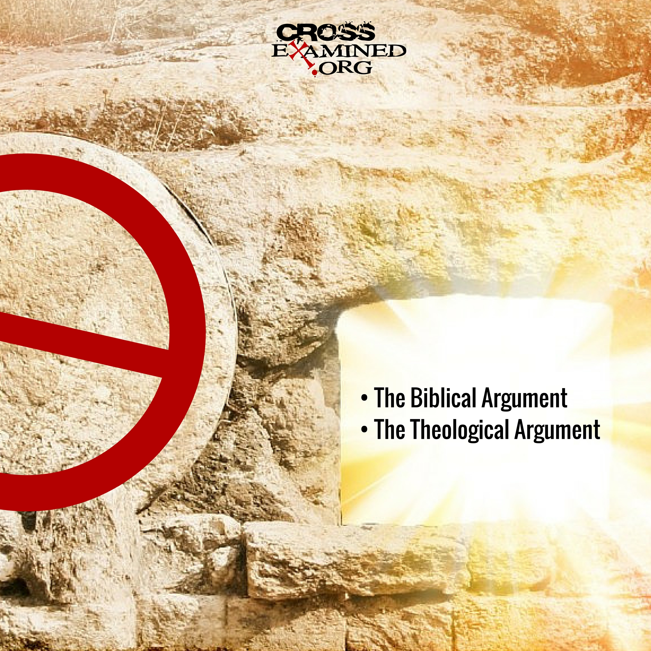A Case for the Empty Tomb (Part 3-The Biblical and Theological Arguments)