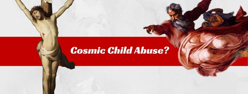 Cosmic Child Abuse BLOG image