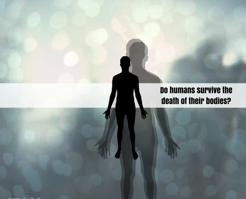 Do humans survive the death of their bodies- BLOG Image