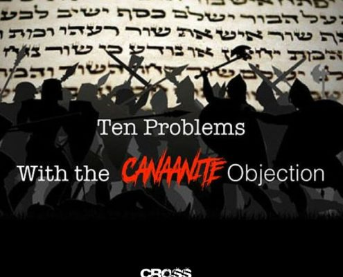 TEN Problems with the Canaanite Objection