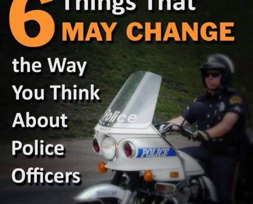 Six Things That May Change the Way You Think About Police Officers