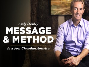Andy-Stanley-Message-Method-in-a-Post-Christian-America-300x225
