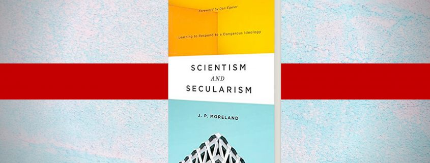 Book Review Scientism and Secularism by J. P. Moreland
