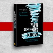Book Review So the Next Generation Will Know by Sean McDowell and J. Warner Wallace