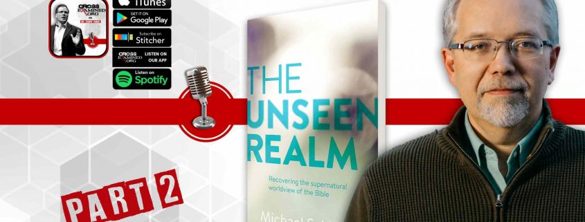 Unseen Realm Archives - Cross Examined - Christian Apologetic