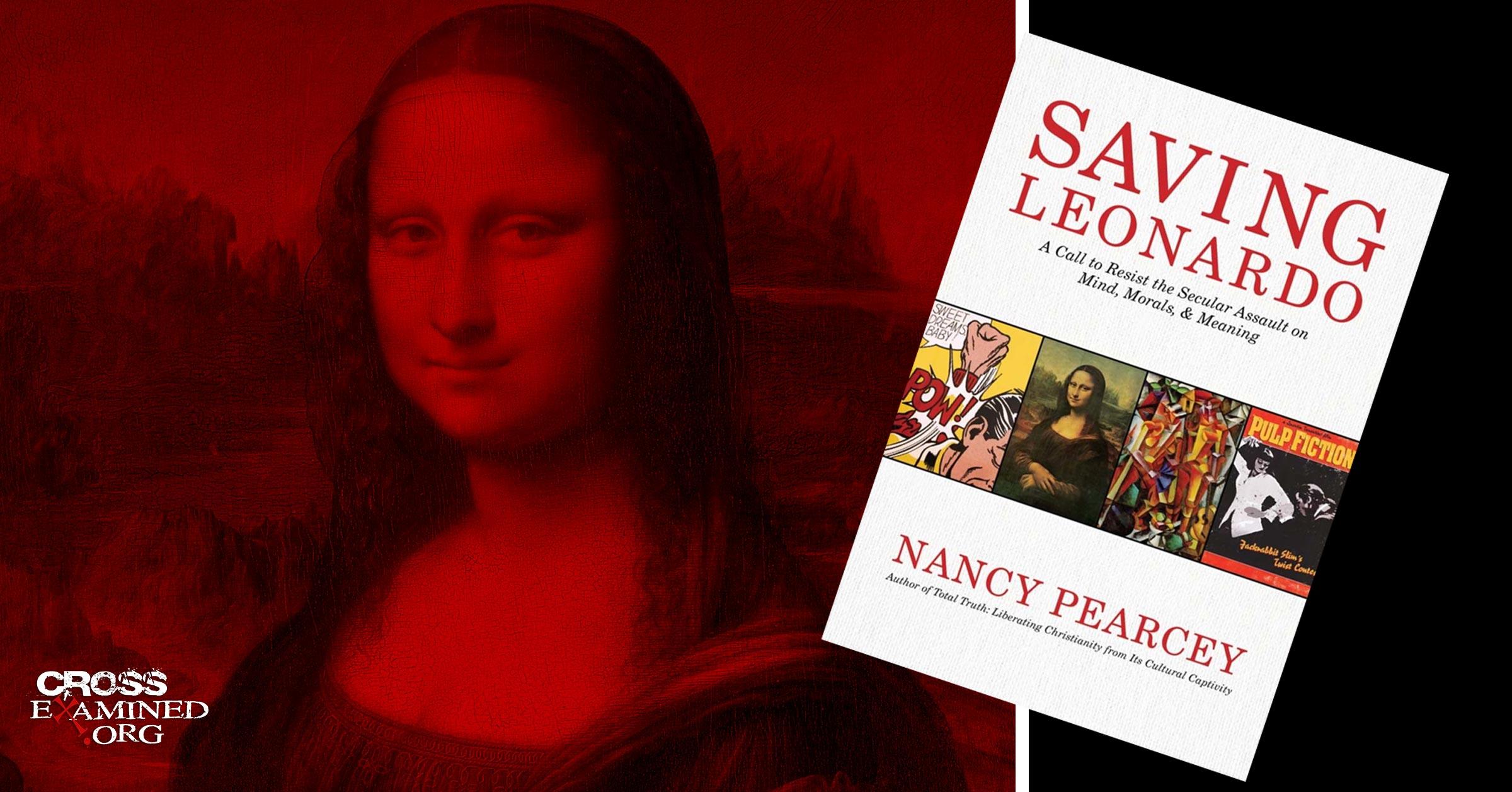 A Review of Nancy Pearcey's Saving Leonardo