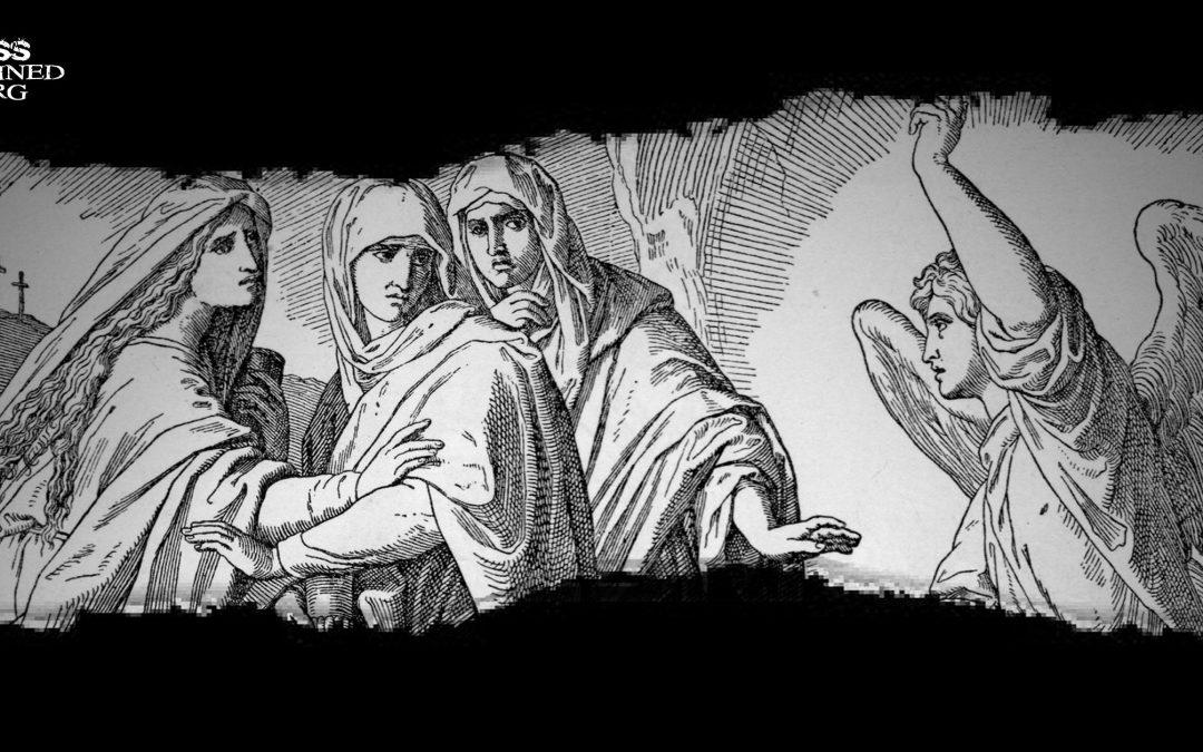 Resurrection Defense Series: The Testimony of Women
