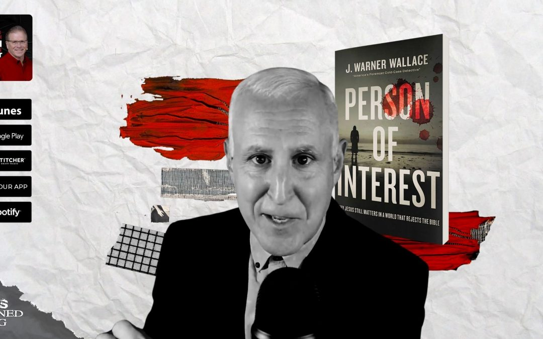 Person of Interest | with J. Warner Wallace